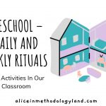 Preschool – Daily and Weekly Rituals And Activities In Our Classroom
