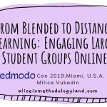 Presenting at EdmodoCon in Miami 2019: From Blended to Distance Learning: Engaging Large Student Groups Online