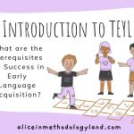 Introduction to TEYL – What are the Prerequisites for Success in Early Language Acquisition?