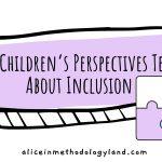 What Children's Perspectives Tell us About Inclusion