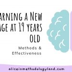 Learning a New Language at 19 Years Old – Methods & Effectiveness