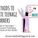 Think Like a Teenager – 10 Methods to Motivate Teenage Learners