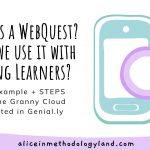What is a WebQuest?- An Example + STEPS for the Granny Cloud Created in Genial.ly (Young Learners)