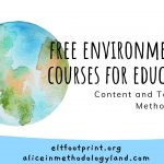 Free Environmental Courses for Educators – Content and Teaching Methodology