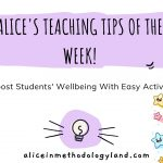 Alice's Teaching Tips of the Week – Boost Students' Wellbeing With Easy Activities