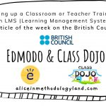 Setting up a Classroom or Teacher Training on an LMS (Learning Management System) – Edmodo (Teenagers) & Class Dojo (Young Learners)