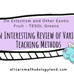 On Eclectism and Other Exotic Fruit – An Interesting Review of Various Teaching Methods