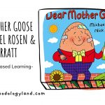 Storytelling-based Learning- Workshop 6: Dear Mother Goose by Michael Rosen & Nick Sharratt