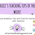 Alice's Teaching Tips of the Week – Neurodiverse Students: Tips and Tools for Teaching Students with Dyslexia