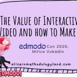 EdmodoCon 2020 – The Value of Interactive Video and How to Make it