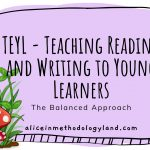 TEYL – Teaching Reading and Writing to Young Learners