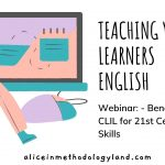 Webinar: Teaching Young Learners English – Benefits of CLIL for 21st Century Skills
