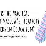 What is the Practical Use of Maslow's Hierarchy of Needs in Education?
