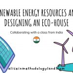 Renewable Energy Resources ESL Unit and Designing a Sustainable House School Project With a Class from India 🌎