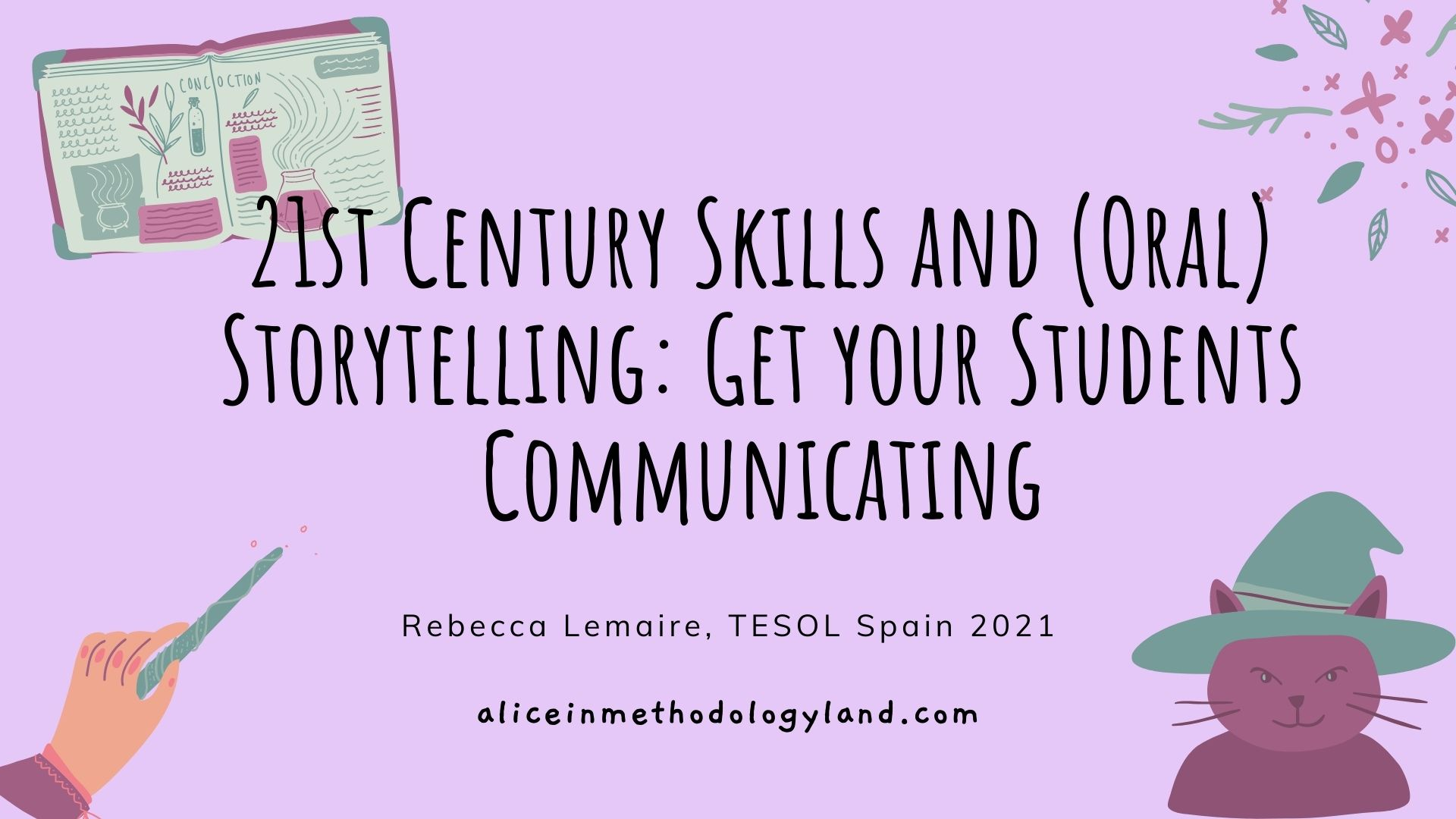21st Century Skills and (Oral) Storytelling: Get your Students Communicating