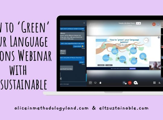 aliceinmethodologyland.com How to 'Green' your Language Lessons Webinar with ELTsustainable