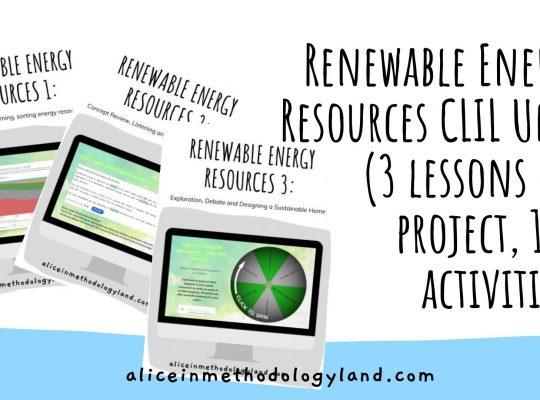 aliceinmethodologyland.com Renewable Energy Resources CLIL Unit (3 lessons + 1 project, 10+ activities)