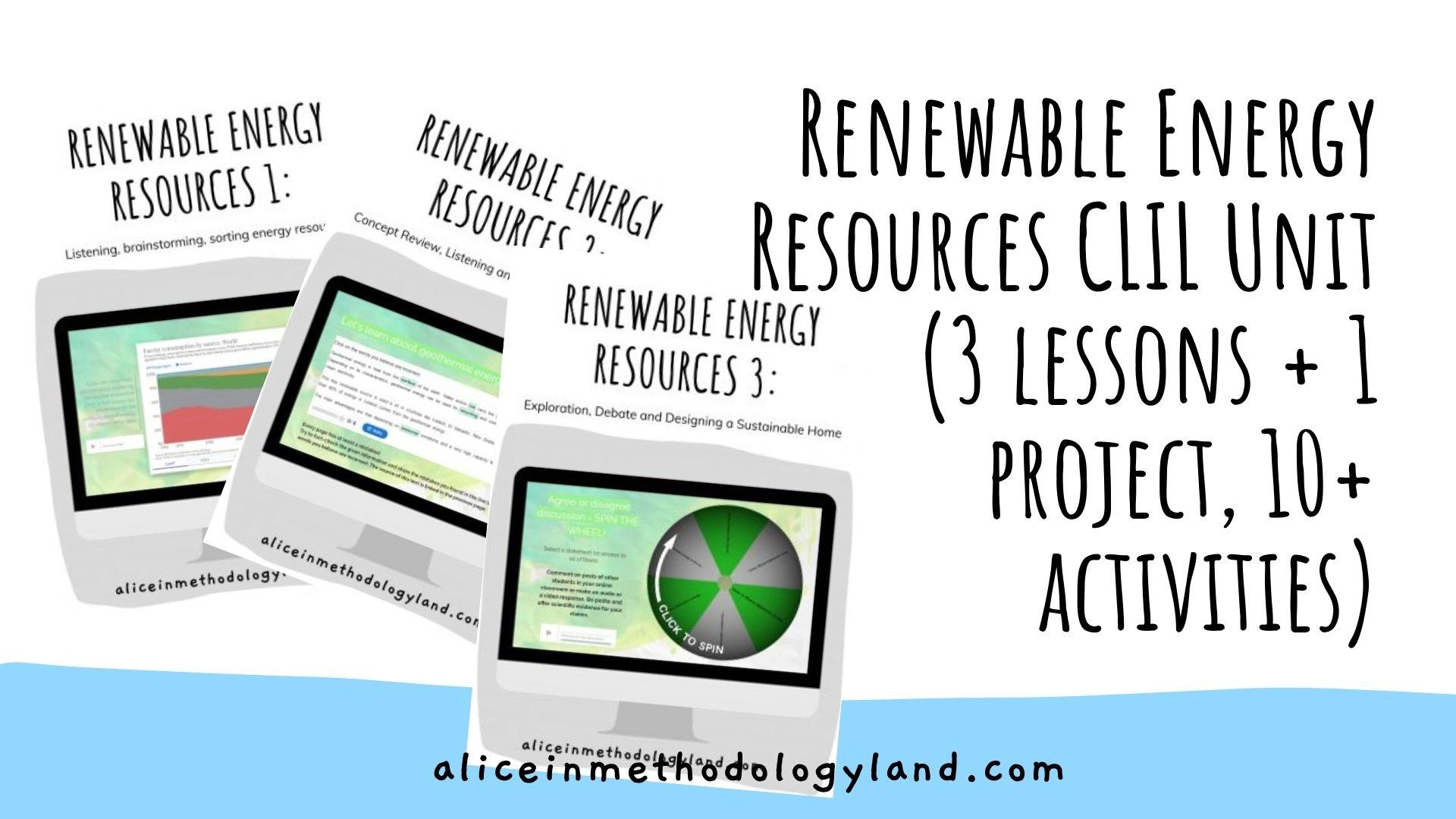 Renewable Energy Resources CLIL Unit (3 lessons + 1 project, 10+ activities)
