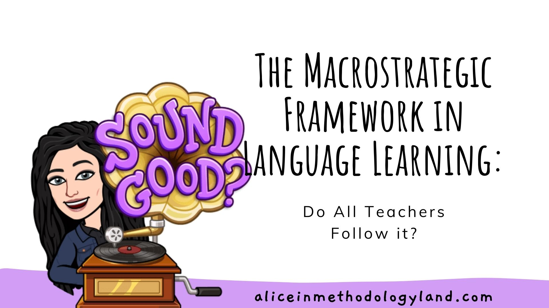 The Macrostrategic Framework in Language Learning: Do all Teachers Follow it?