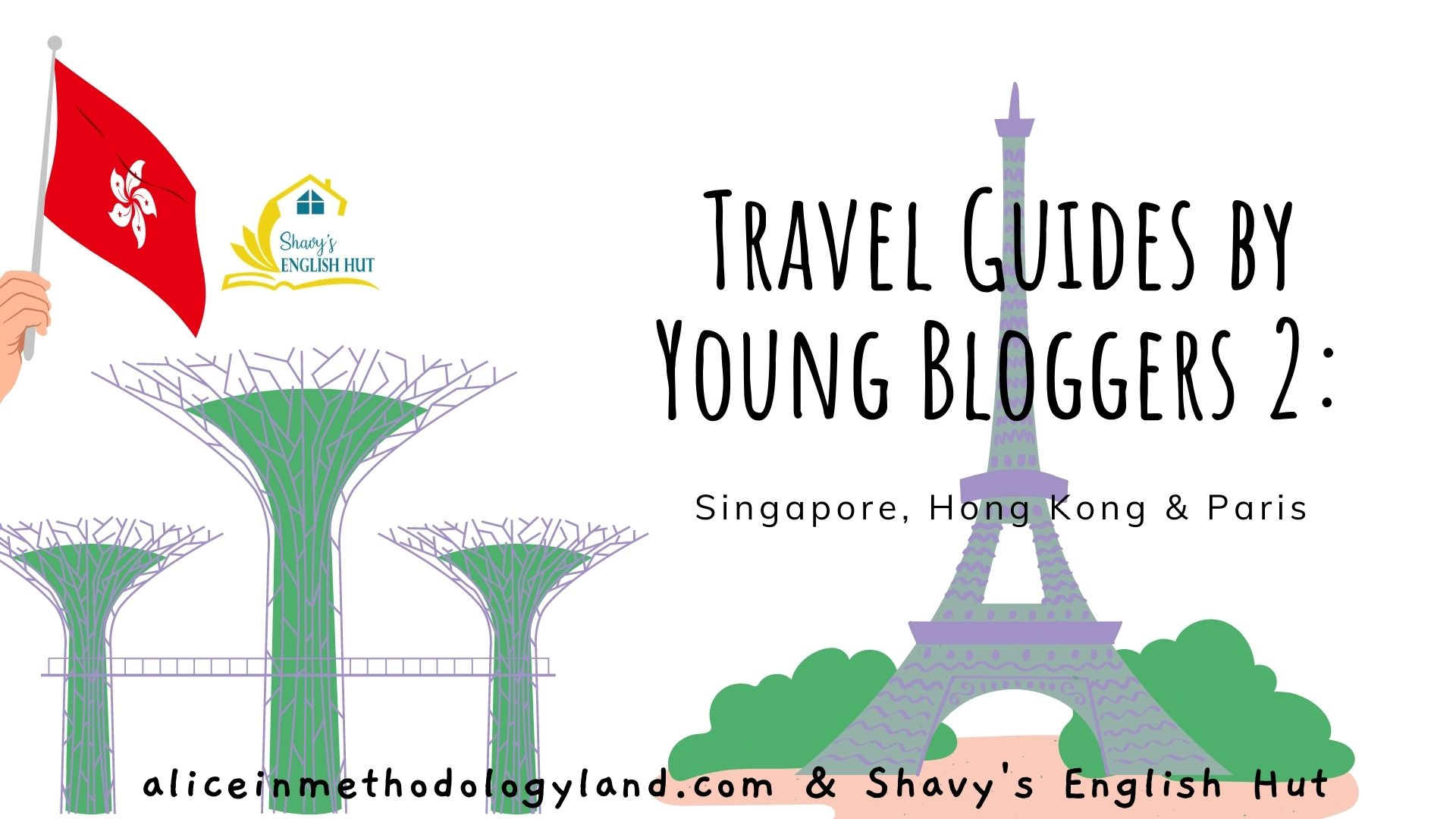 Travel Guides by Young Bloggers 2: Singapore, Hong Kong, and Paris