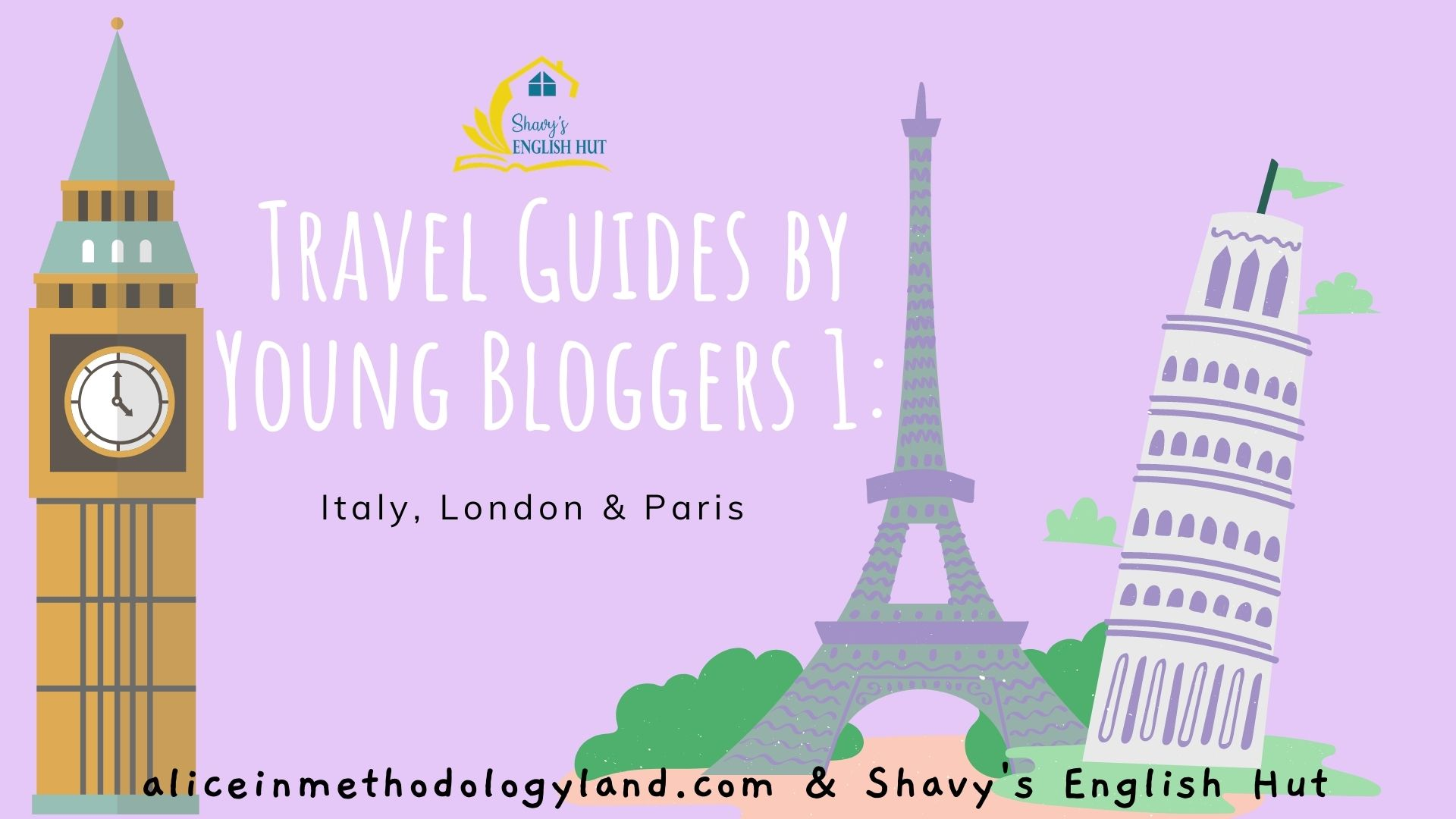 How to Write a Travel Guide: Young Bloggers part 1 – Italy, London & Paris