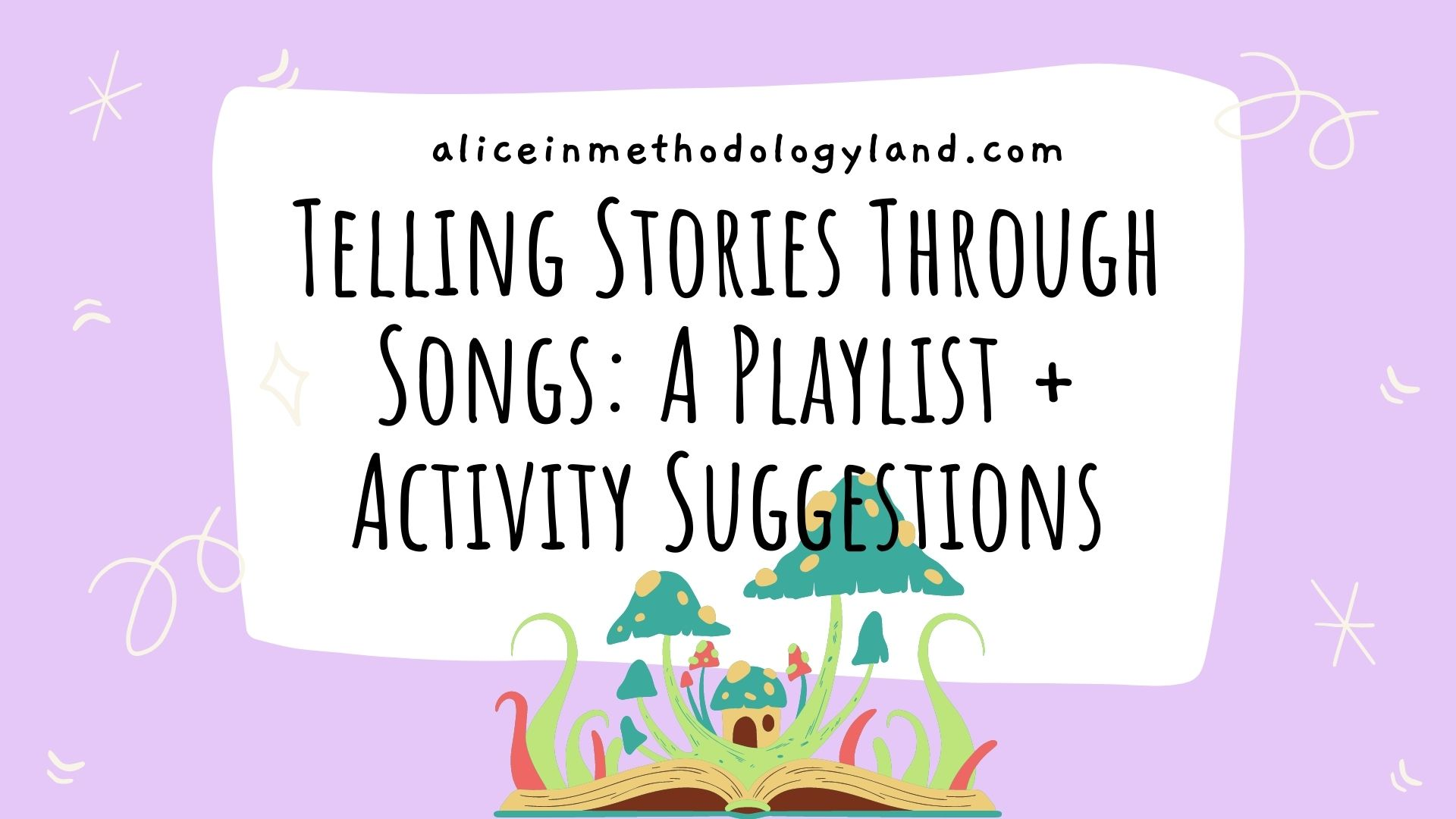 Telling Stories Through Songs: A Playlist + Activity Suggestions