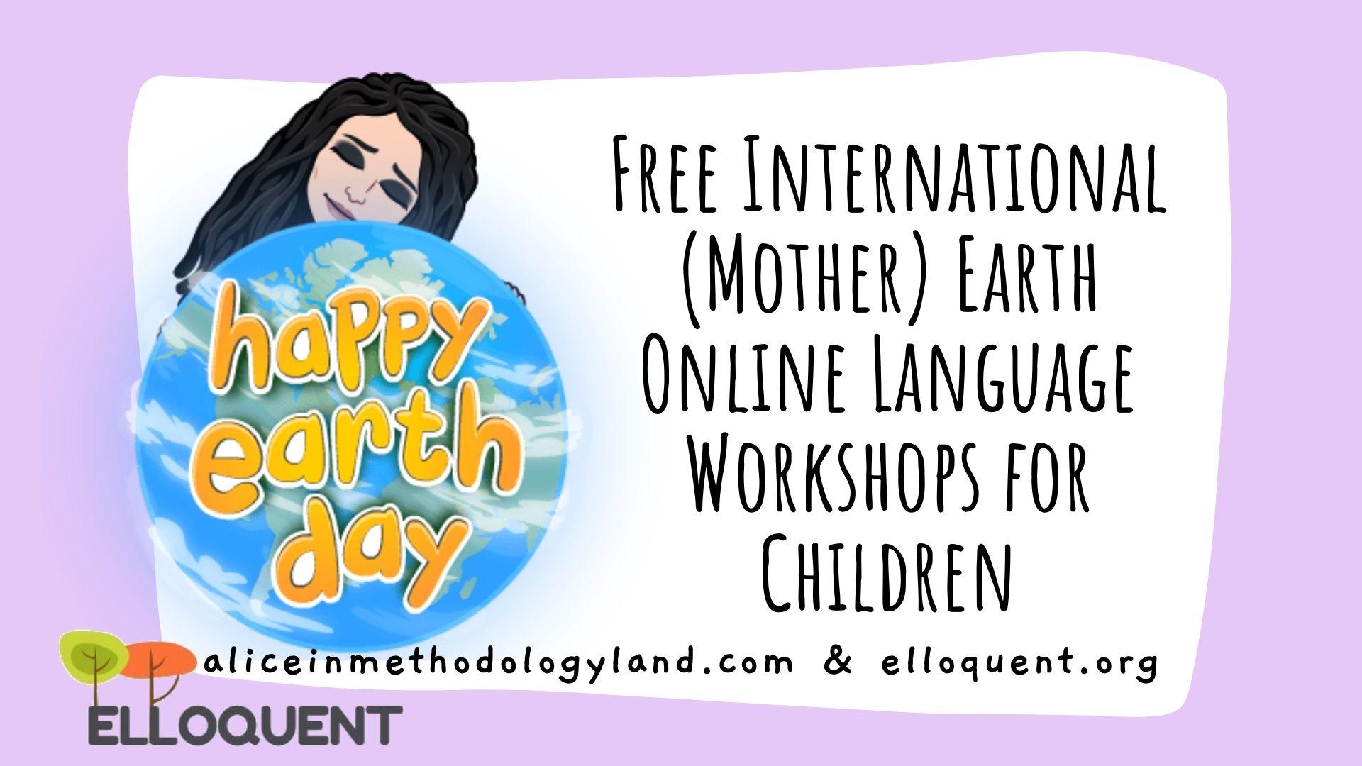 🌎 FREE International (Mother) Earth Online Language Workshops for Children
