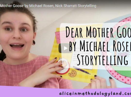 aliceinmethodologyland.com Dear Mother Goose by Michael Rosen Storytelling