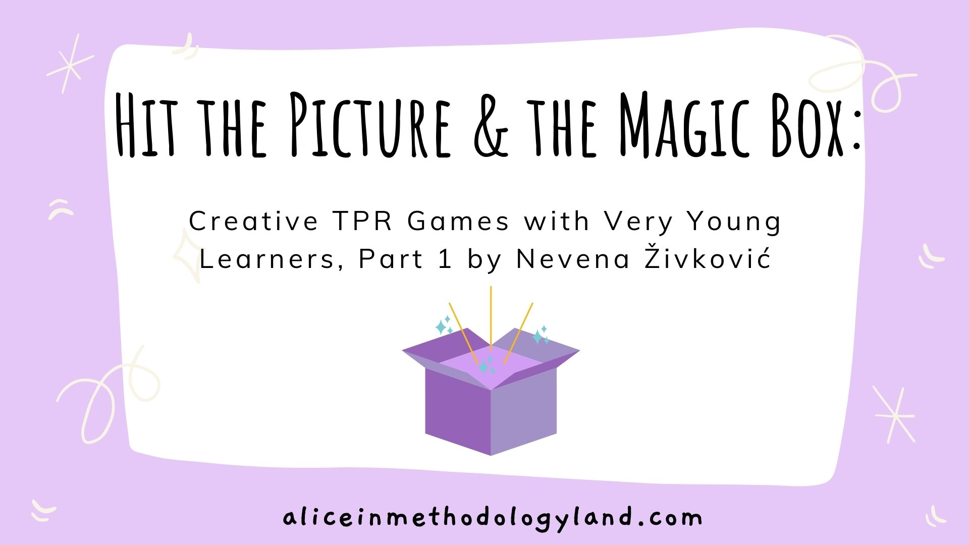 Hit the Picture & the Magic Box: Creative TPR Games with Very Young Learners, Part 1 by Nevena Živković