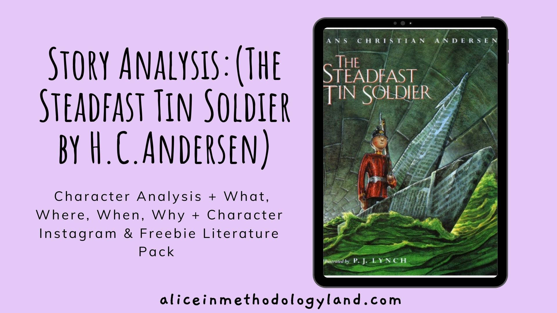 The Steadfast Tin Soldier by H.C.Andersen Activities + Literature Analysis Freebies!