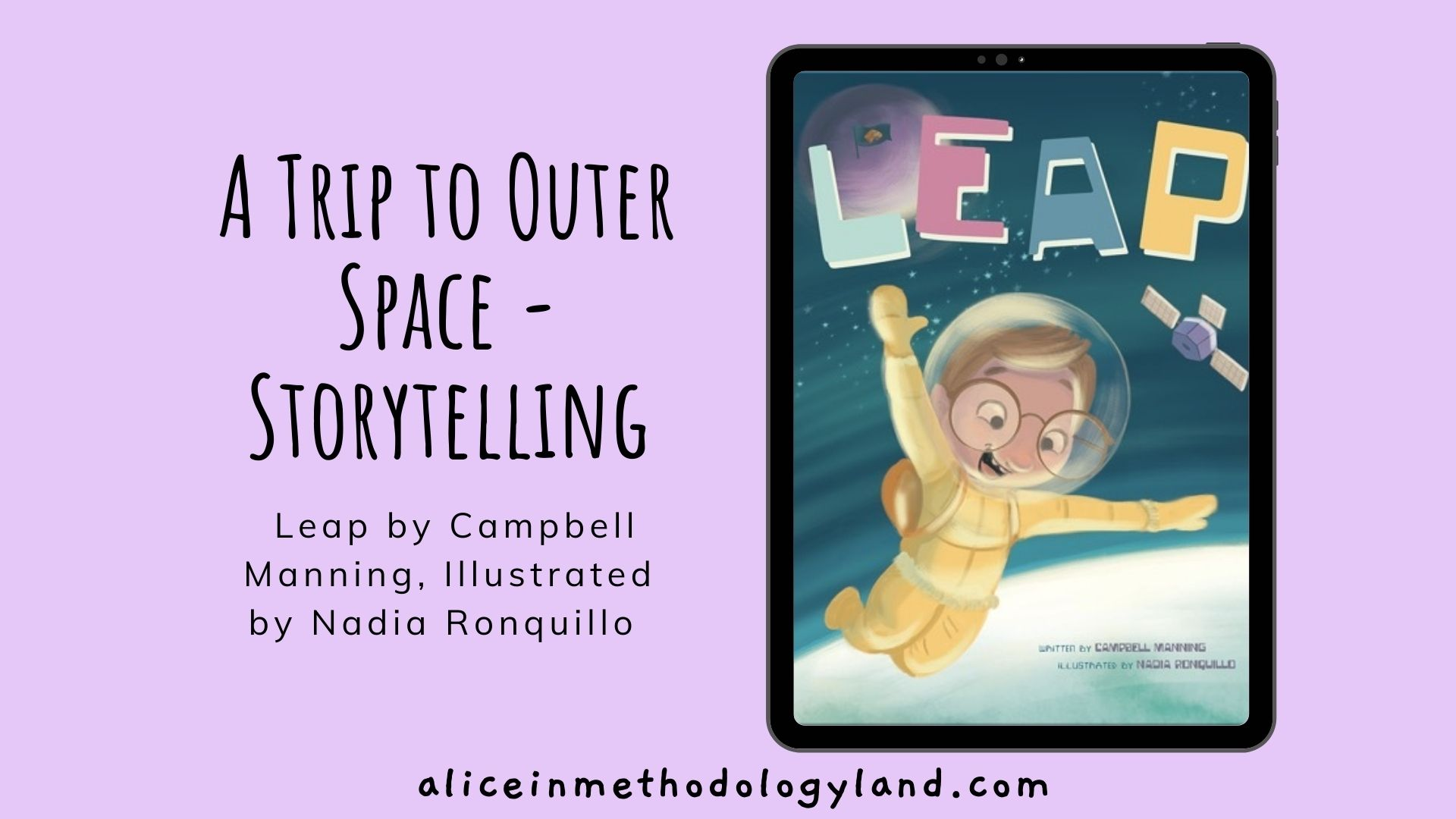 A Trip to Outer Space – Storytelling: Leap by Campbell Manning, Illustrated by Nadia Ronquillo