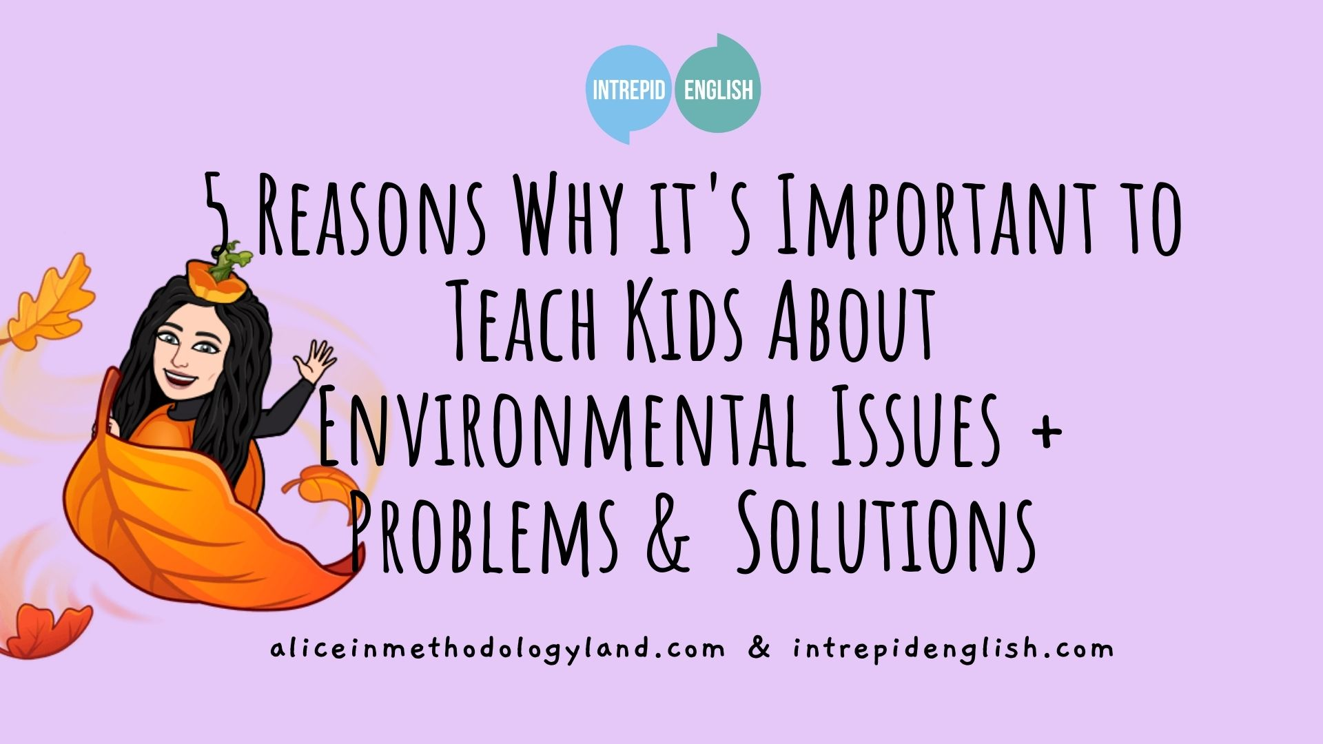 5 Reasons Why it's Important to Teach Kids About Environmental Issues + Problems &  Solutions