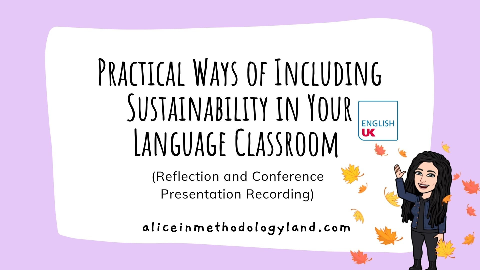 Teaching Sustainability in Your Language Classroom (Reflection and Presentation Recording)