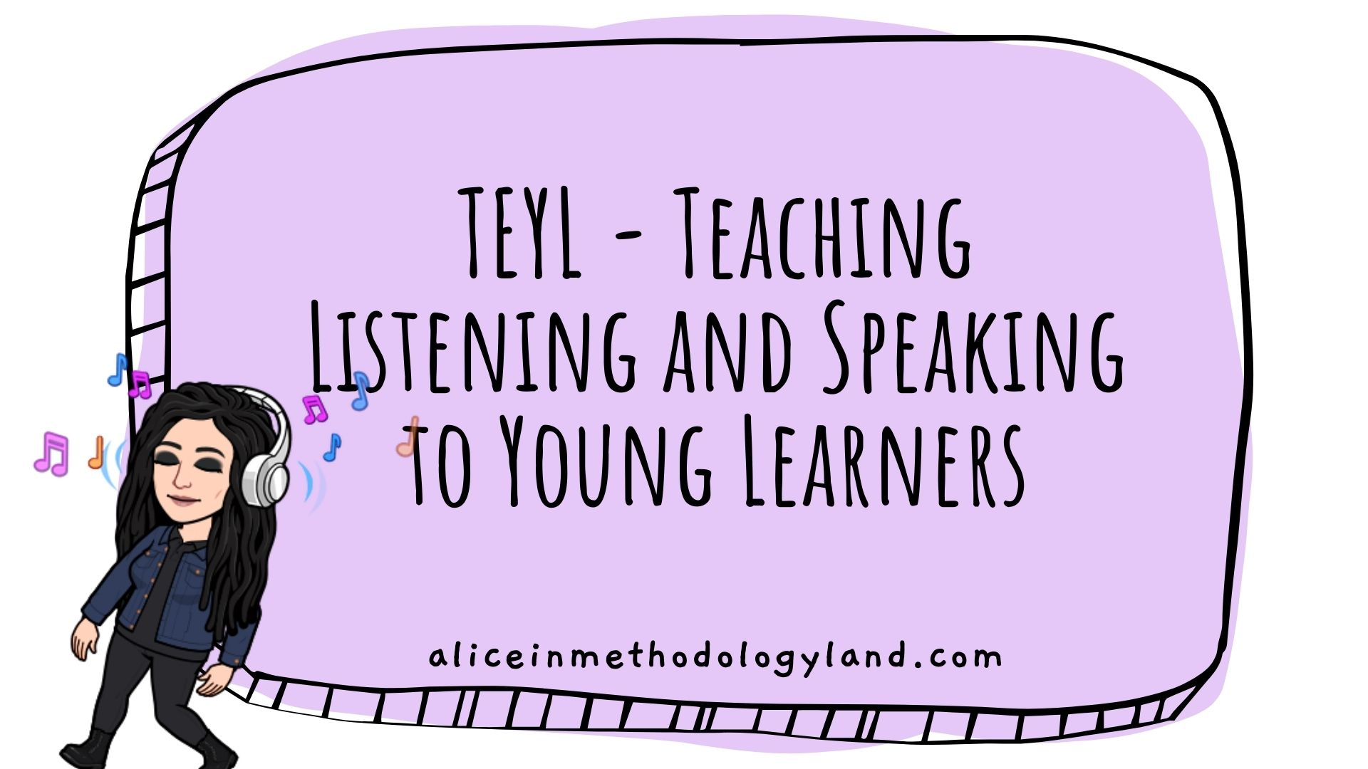 TEYL – Teaching Listening and Speaking to Young Learners