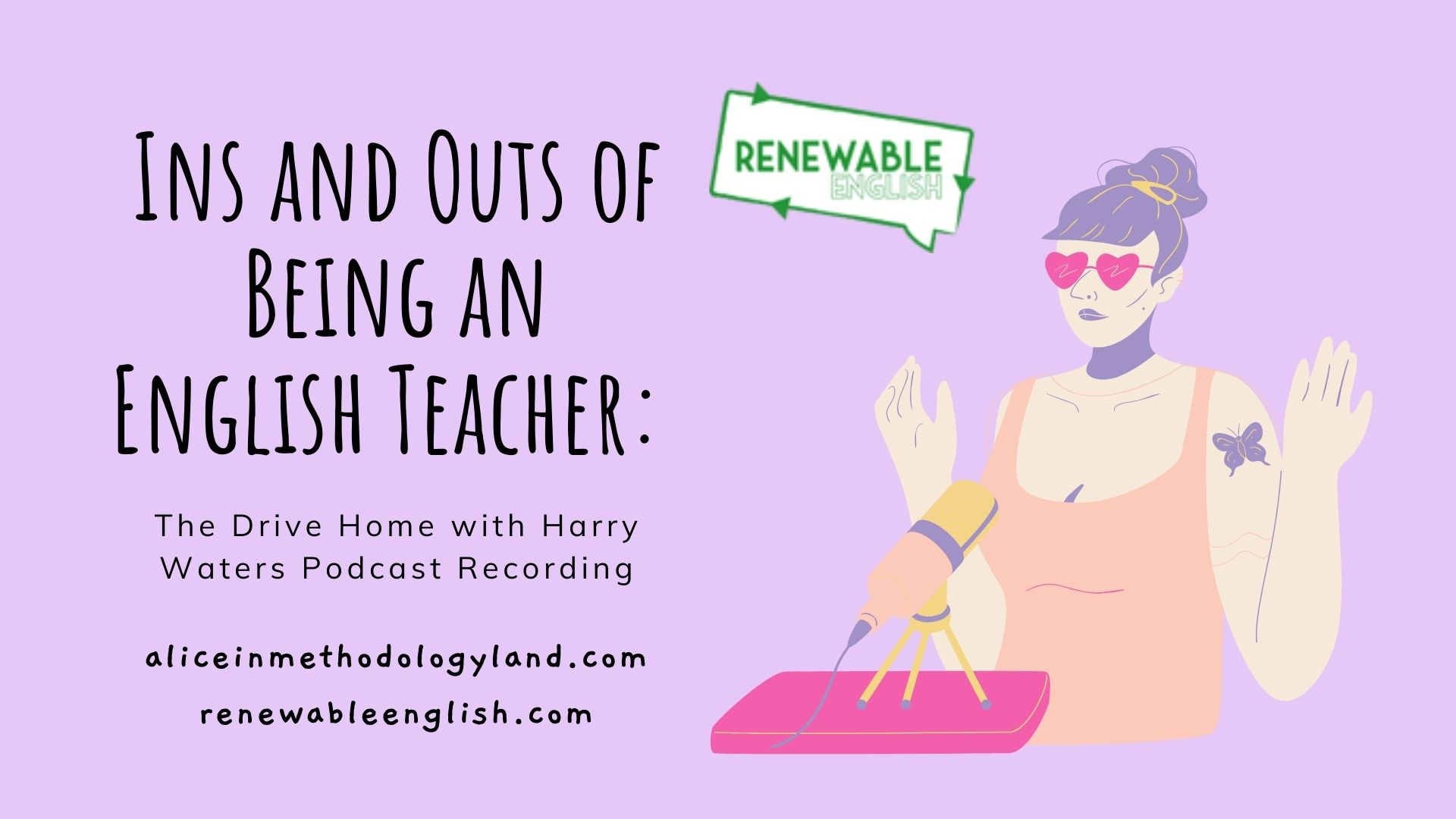 Ins and Outs of Being an English Teacher: The Drive Home with Harry Waters Podcast Recording